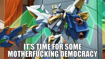 Democracy bitches!